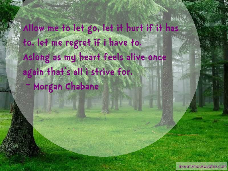Morgan Chabane Quotes: Allow Me To Let Go Let It Hurt If It