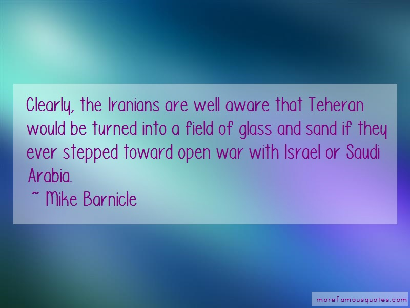 Mike Barnicle Quotes: Clearly The Iranians Are Well Aware That