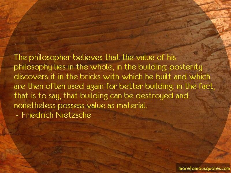 Friedrich Nietzsche Quotes: The Philosopher Believes That The Value