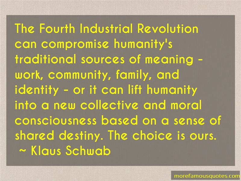 Klaus Schwab Quotes: The fourth industrial revolution can