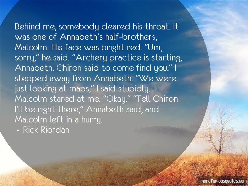 Rick Riordan Quotes: Behind Me Somebody Cleared His Throat It