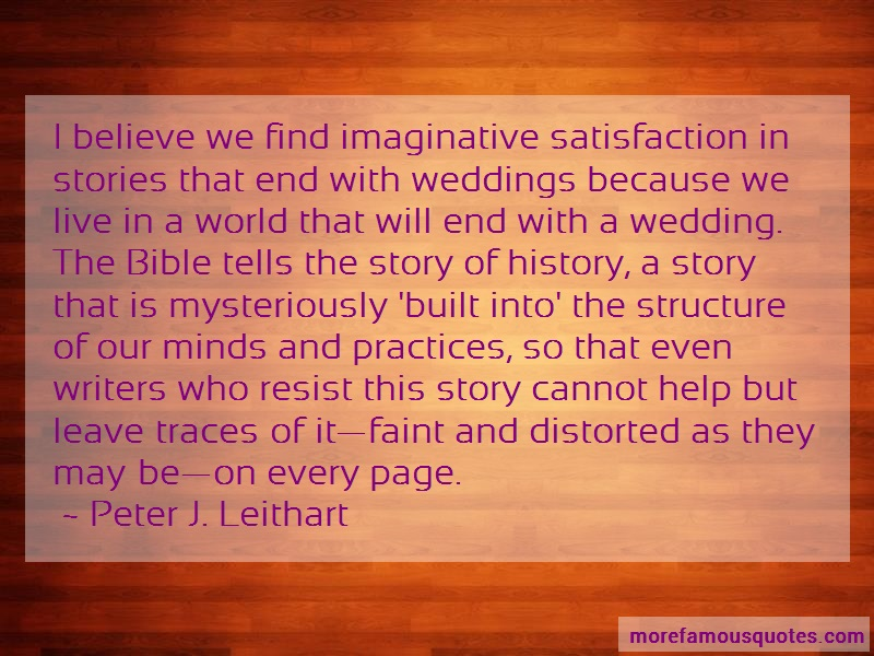 Peter J. Leithart Quotes: I Believe We Find Imaginative