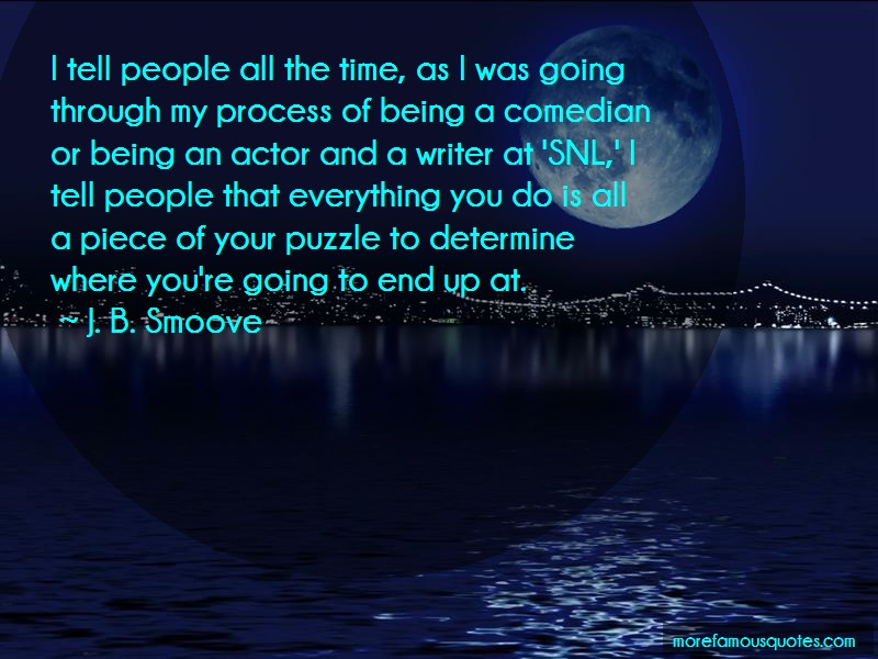 J. B. Smoove Quotes: I tell people all the time as i was