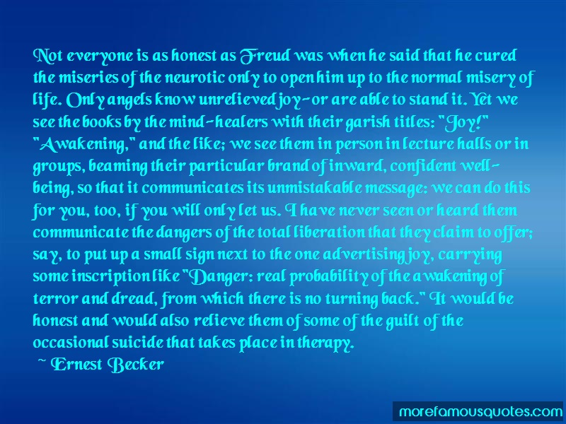 Ernest Becker Quotes: Not everyone is as honest as freud was