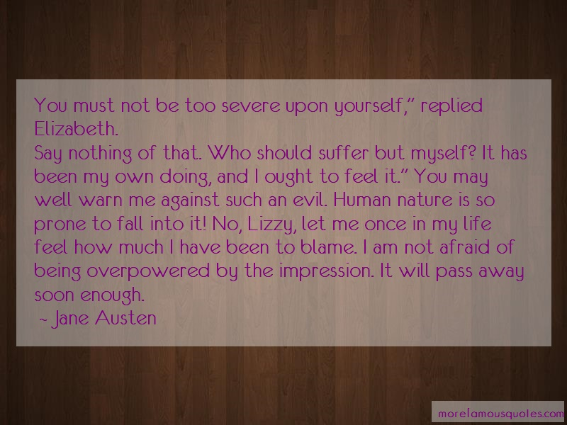 Jane Austen Quotes: You must not be too severe upon yourself