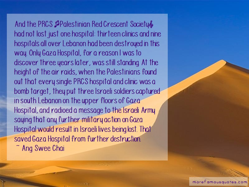Ang Swee Chai Quotes: And the prcs palestinian red crescent