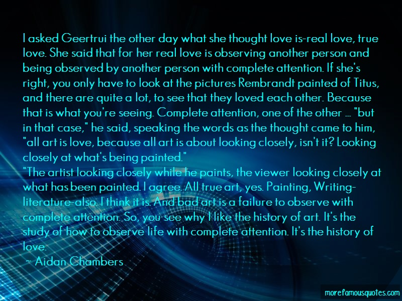 Aidan Chambers Quotes: I asked geertrui the other day what she