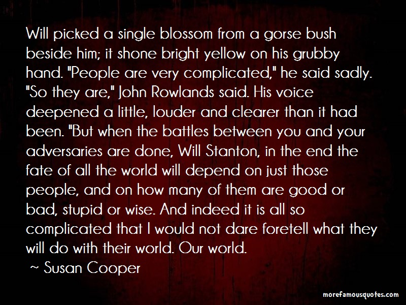 Susan Cooper Quotes: Will picked a single blossom from a