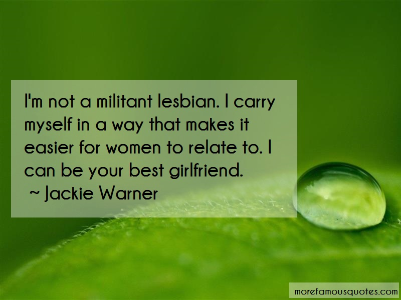 Jackie Warner Quotes: Im not a militant lesbian i carry myself