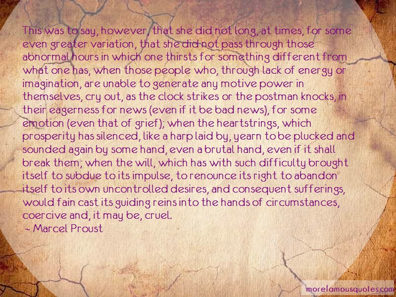 Marcel Proust Quotes: This Was To Say However That She Did Not