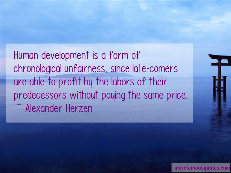 Alexander Herzen Quotes: Human development is a form of