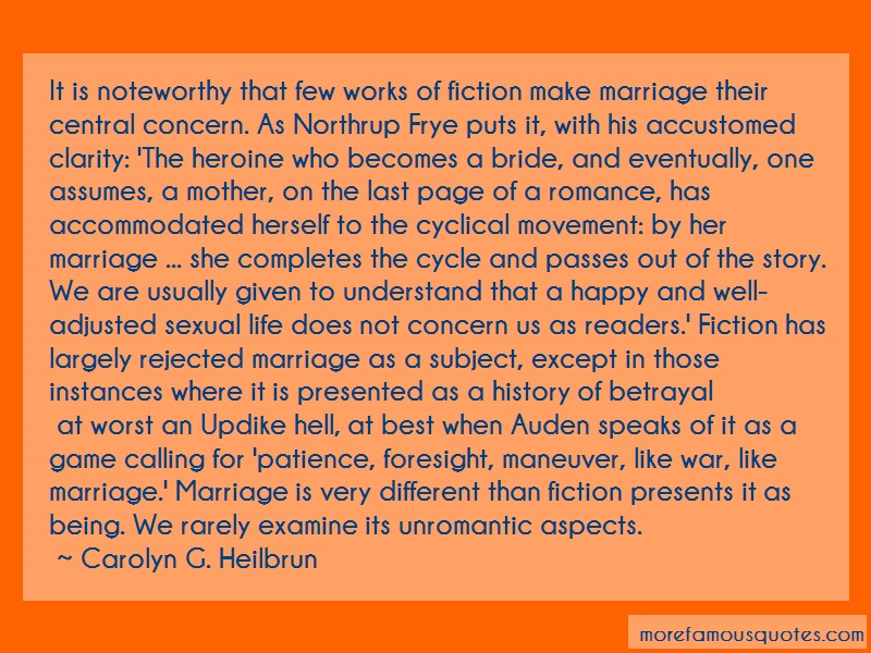 Carolyn G. Heilbrun Quotes: It is noteworthy that few works of