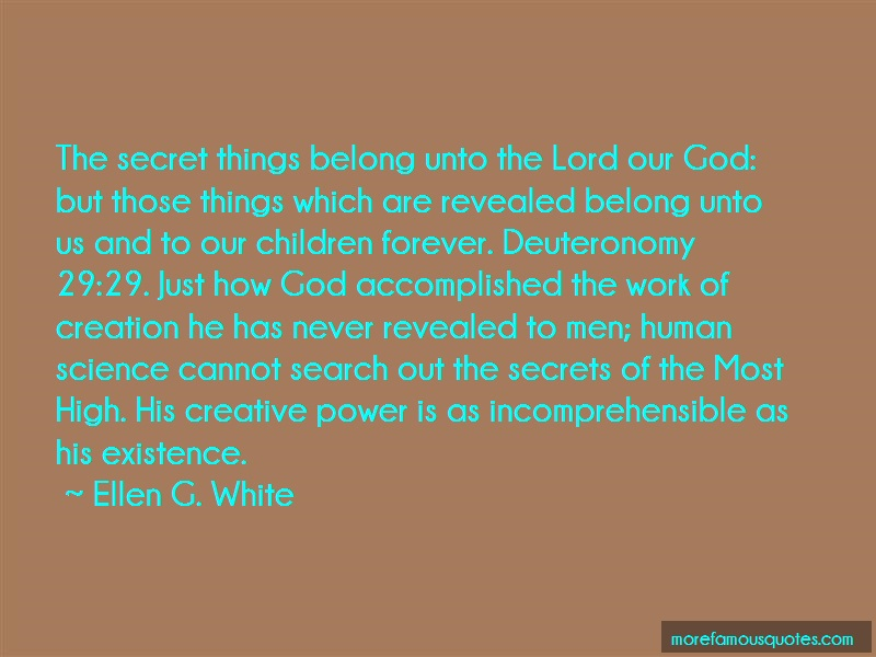 Ellen G. White Quotes: The Secret Things Belong Unto The Lord