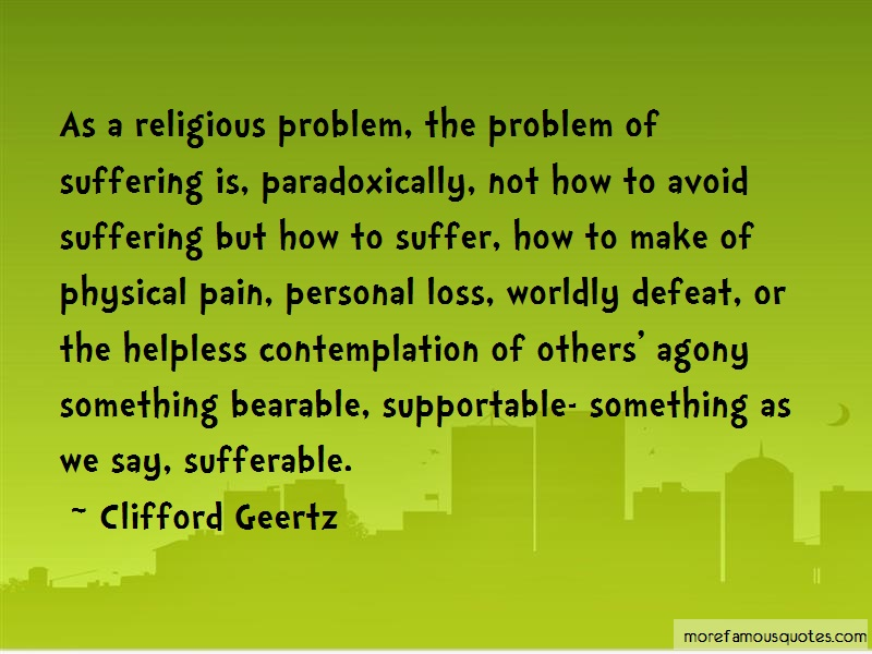 Clifford Geertz Quotes: As a religious problem the problem of