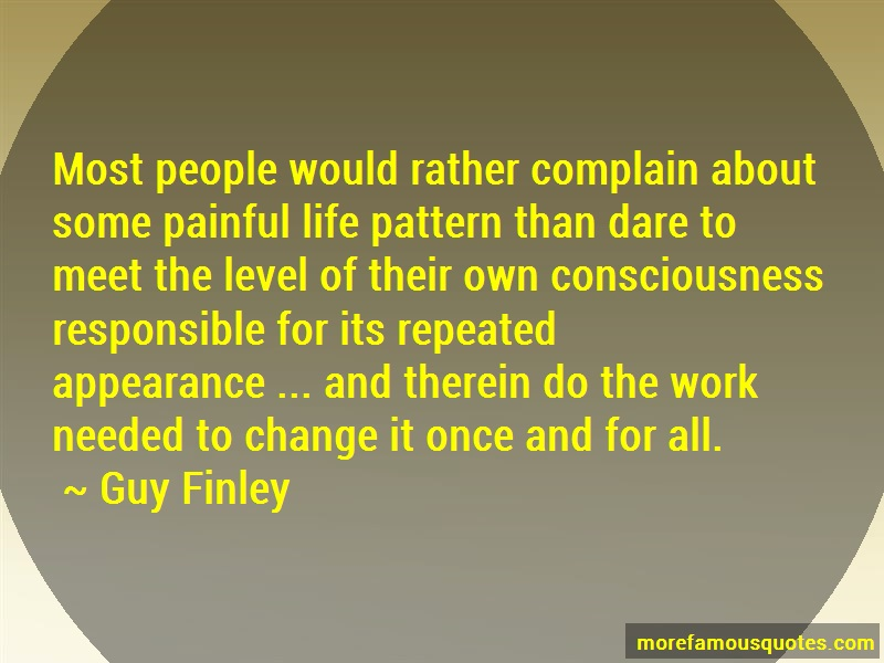 Guy Finley Quotes: Most people would rather complain about