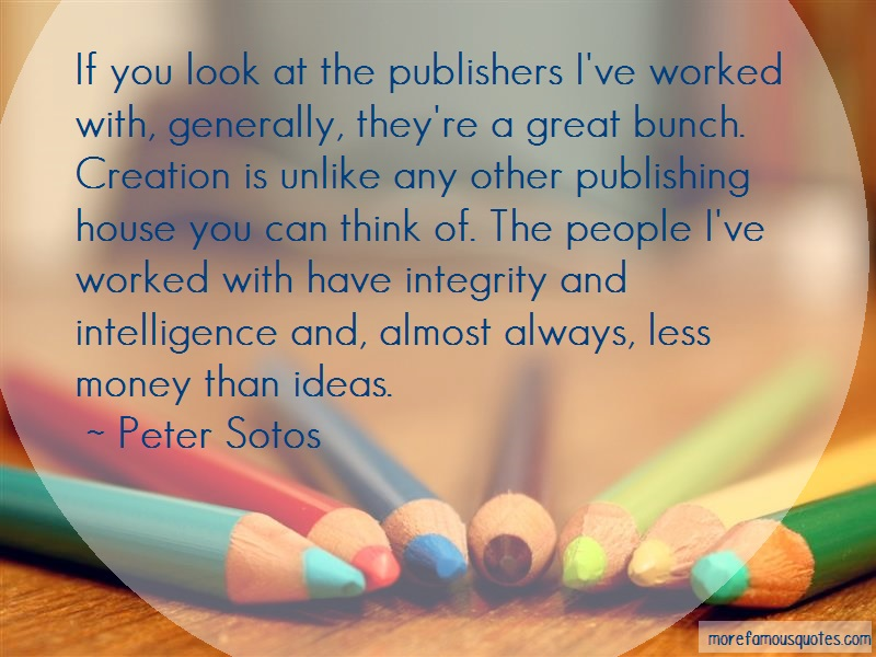 Peter Sotos Quotes: If You Look At The Publishers Ive Worked