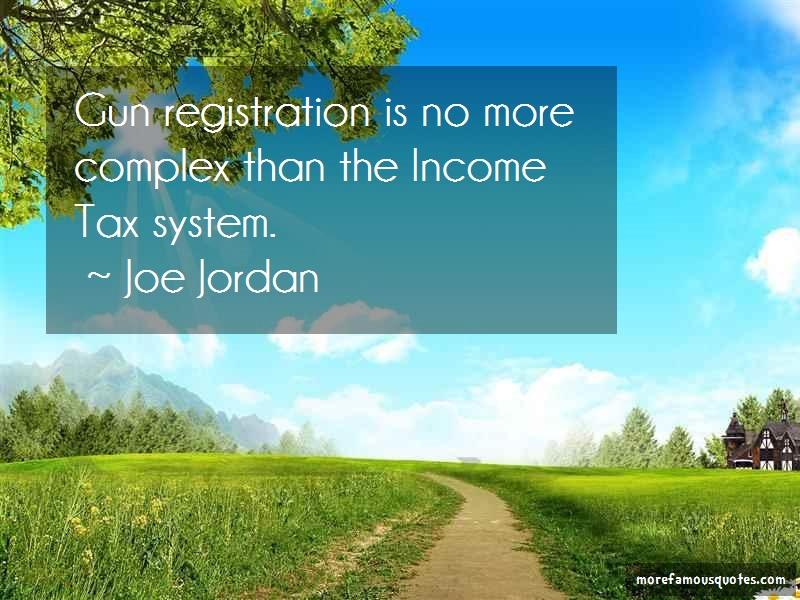 Joe Jordan Quotes: Gun registration is no more complex than