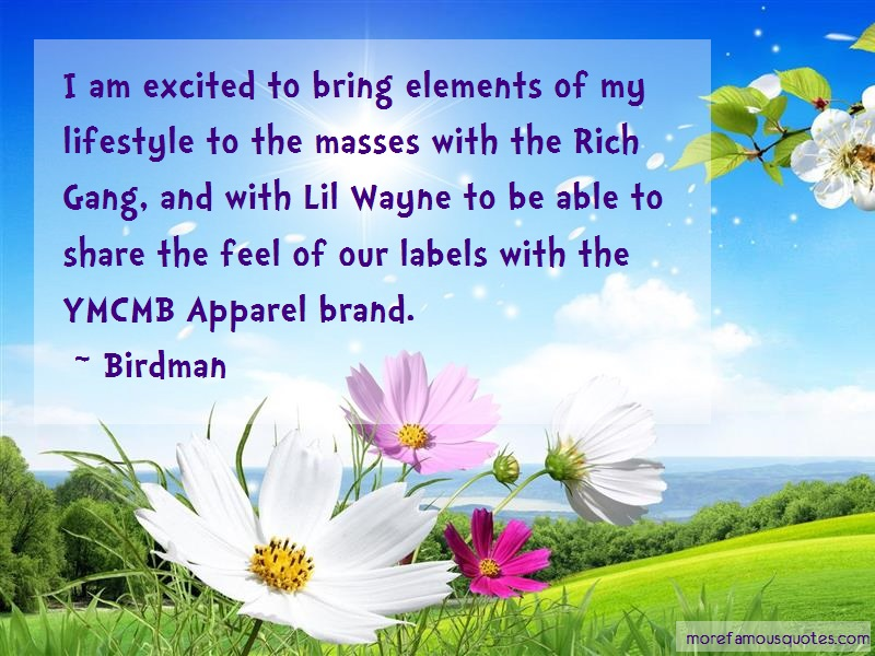 Birdman Quotes: I Am Excited To Bring Elements Of My