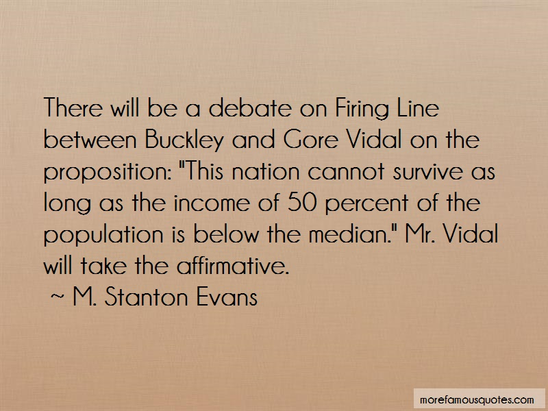 M. Stanton Evans Quotes: There will be a debate on firing line