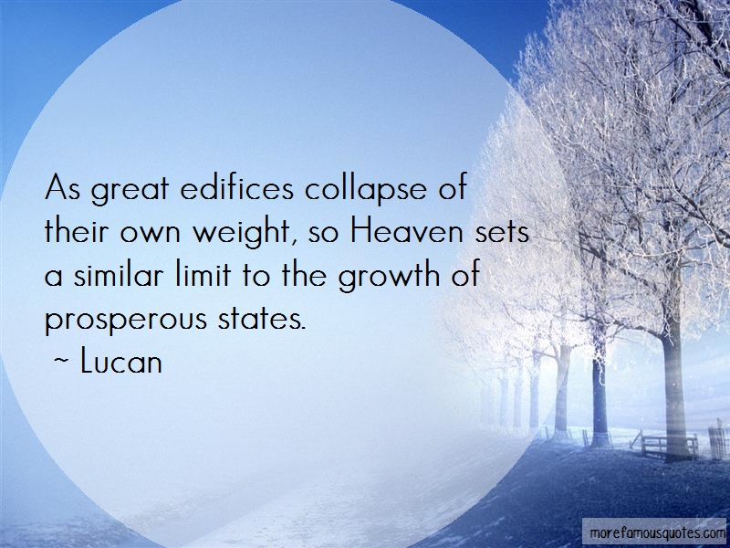 Lucan Quotes: As Great Edifices Collapse Of Their Own