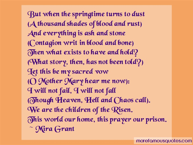 Mira Grant Quotes: But when the springtime turns to dust a