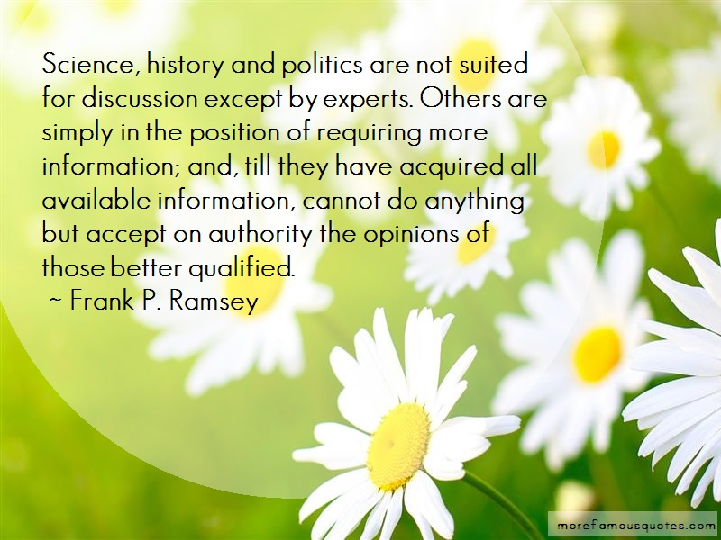 Frank P. Ramsey Quotes: Science history and politics are not