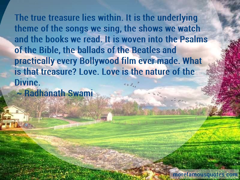 Radhanath Swami Quotes: The true treasure lies within it is the