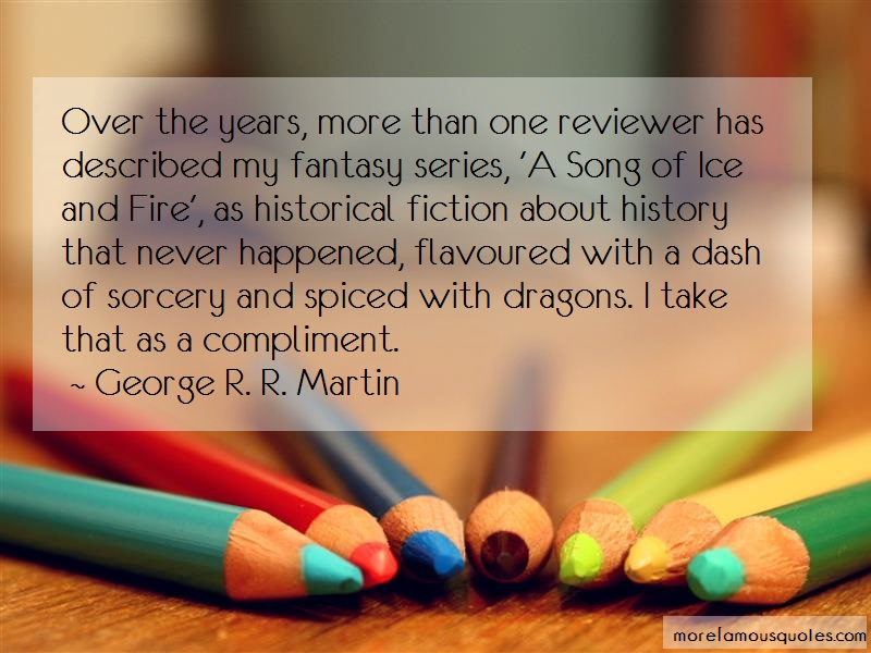 George R.R. Martin Quotes: Over The Years More Than One Reviewer