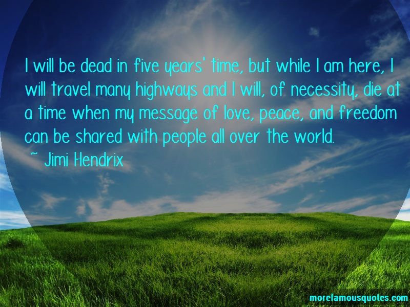 Jimi Hendrix Quotes: I Will Be Dead In Five Years Time But