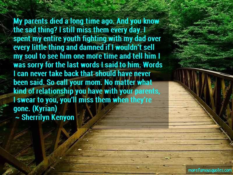 Sherrilyn Kenyon Quotes: My Parents Died A Long Time Ago And You