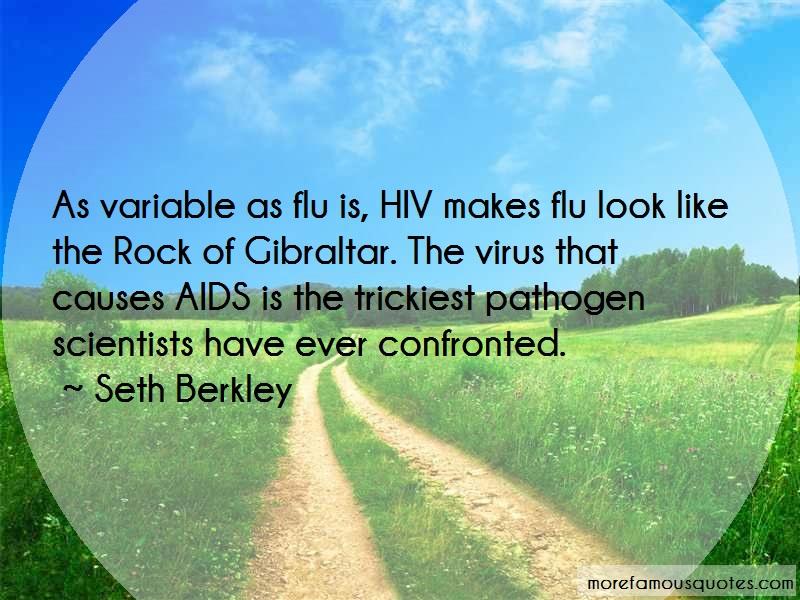 Seth Berkley Quotes: As Variable As Flu Is Hiv Makes Flu Look