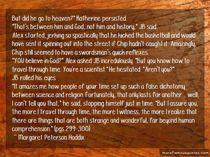 Margaret Peterson Haddix Quotes: But did he go to heaven katherine