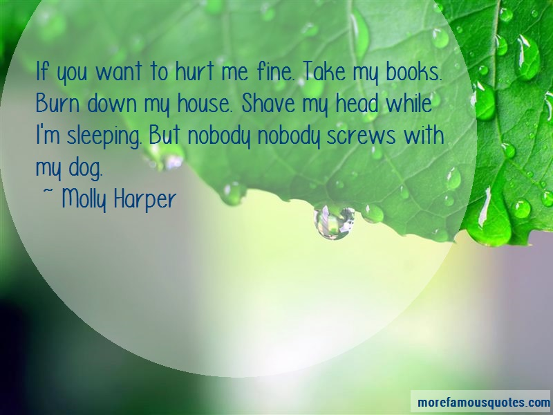 Molly Harper Quotes: If You Want To Hurt Me Fine Take My
