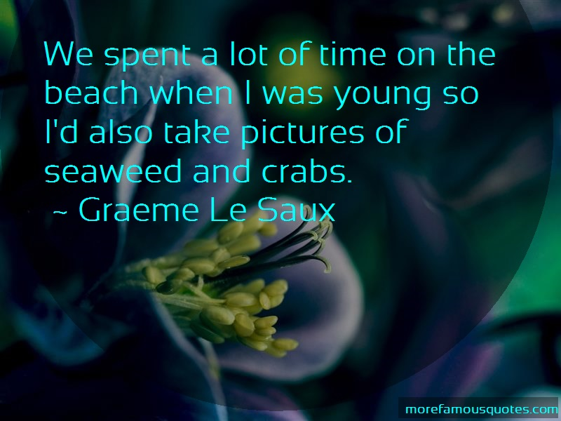 Graeme Le Saux Quotes: We spent a lot of time on the beach when
