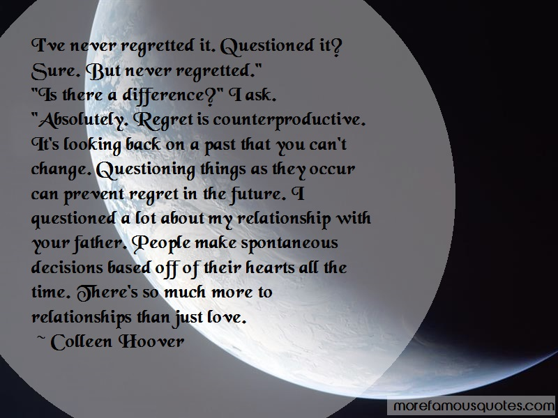 Colleen Hoover Quotes: Ive Never Regretted It Questioned It