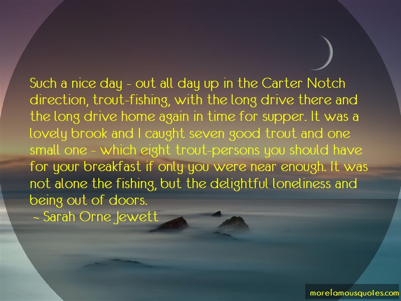 Sarah Orne Jewett Quotes: Such A Nice Day Out All Day Up In The