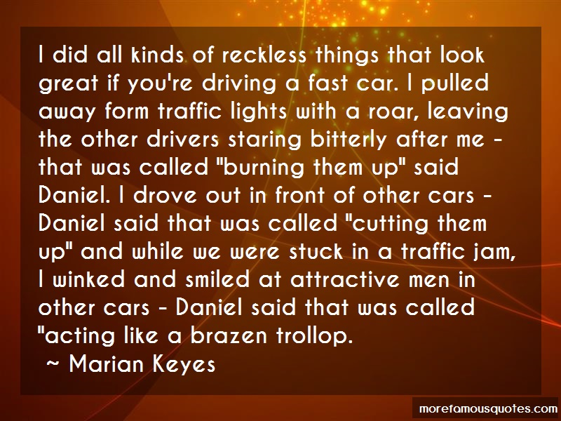 Marian Keyes Quotes: I did all kinds of reckless things that