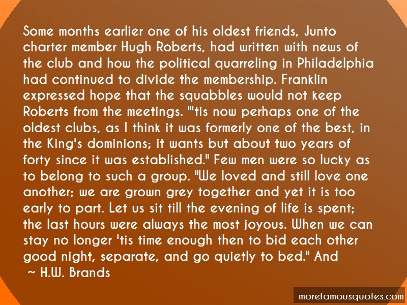 H.W. Brands Quotes: Some Months Earlier One Of His Oldest