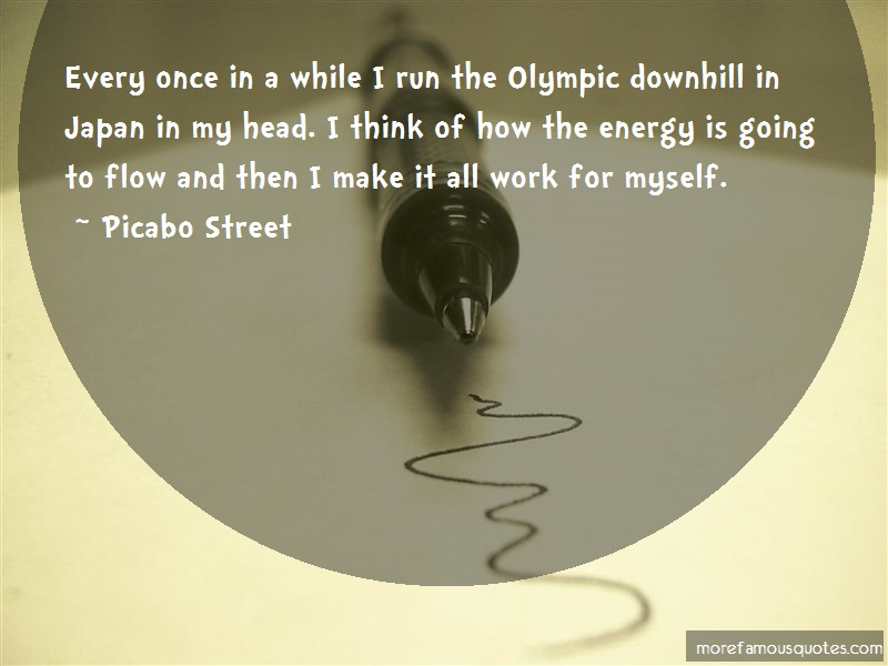 Picabo Street Quotes: Every once in a while i run the olympic