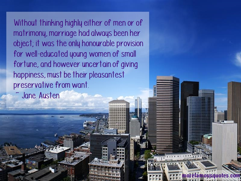 Jane Austen Quotes: Without thinking highly either of men or