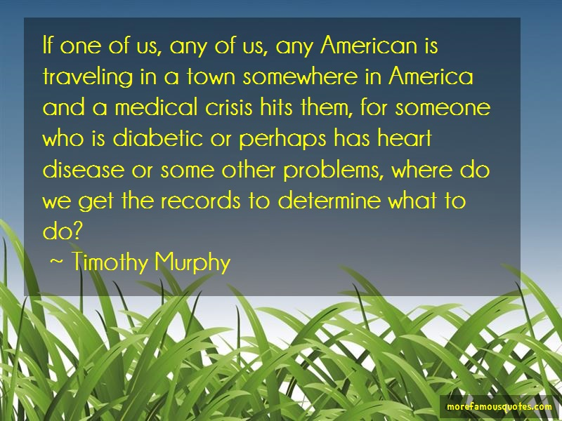 Timothy Murphy Quotes: If One Of Us Any Of Us Any American Is