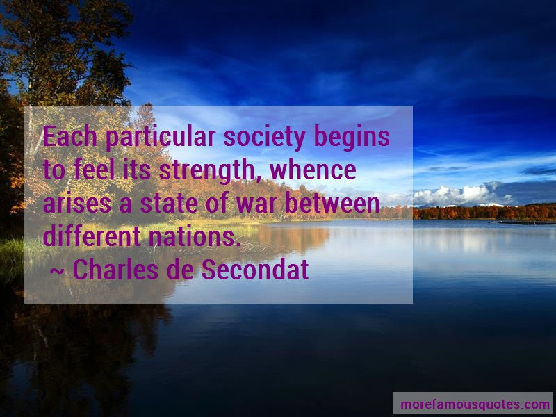 Charles De Secondat Quotes: Each particular society begins to feel