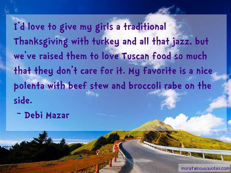 Debi Mazar Quotes: Id love to give my girls a traditional