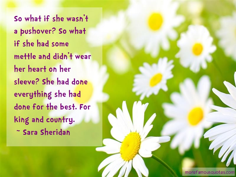 Sara Sheridan Quotes: So What If She Wasnt A Pushover So What
