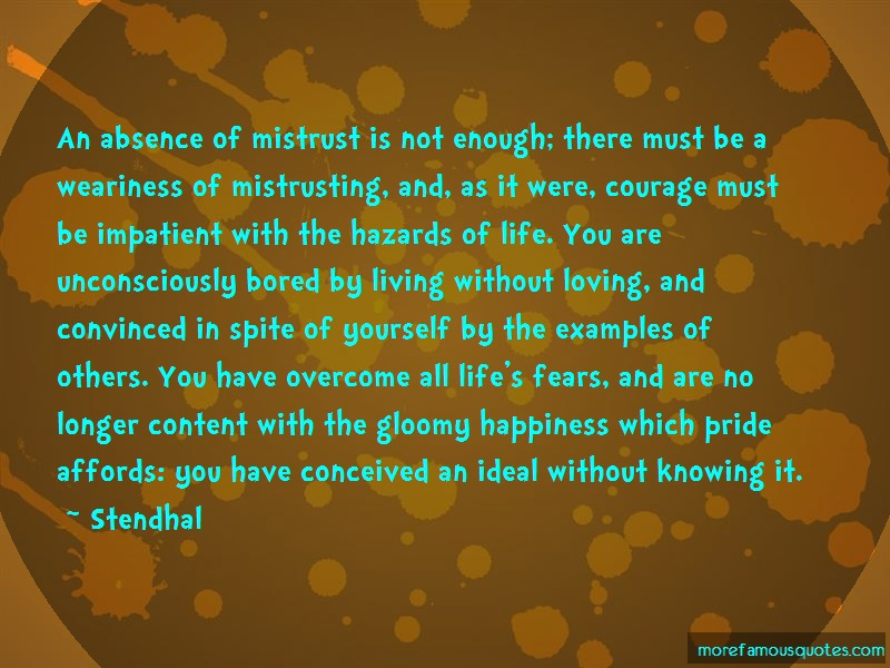 Stendhal Quotes: An absence of mistrust is not enough