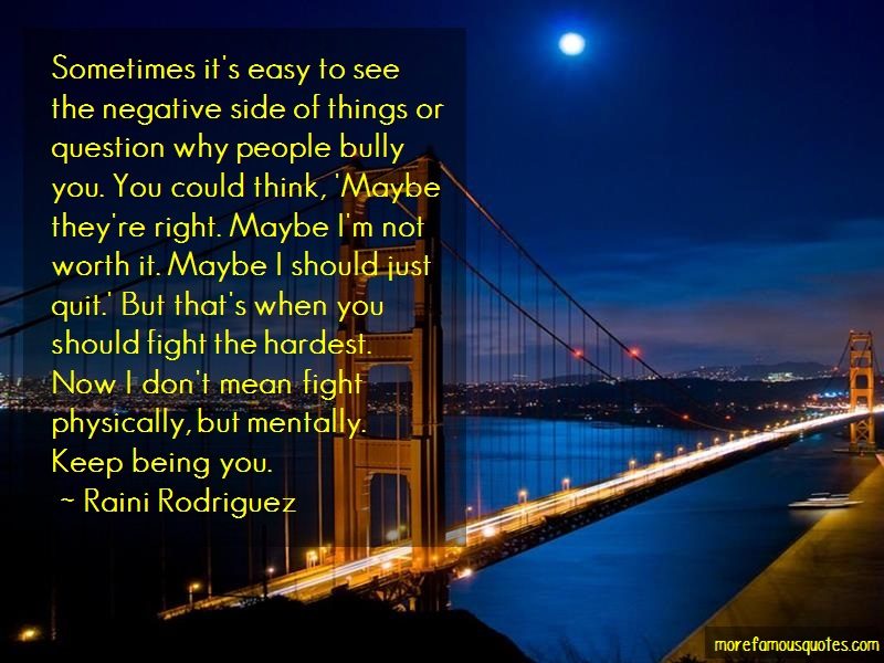 Raini Rodriguez Quotes: Sometimes Its Easy To See The Negative
