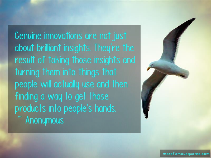 Anonymous. Quotes: Genuine Innovations Are Not Just About