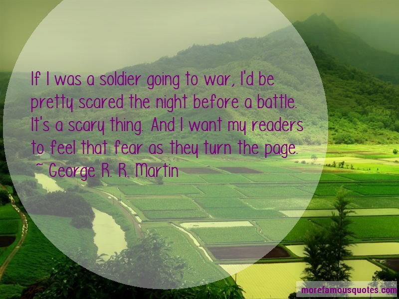 George R.R. Martin Quotes: If I Was A Soldier Going To War Id Be