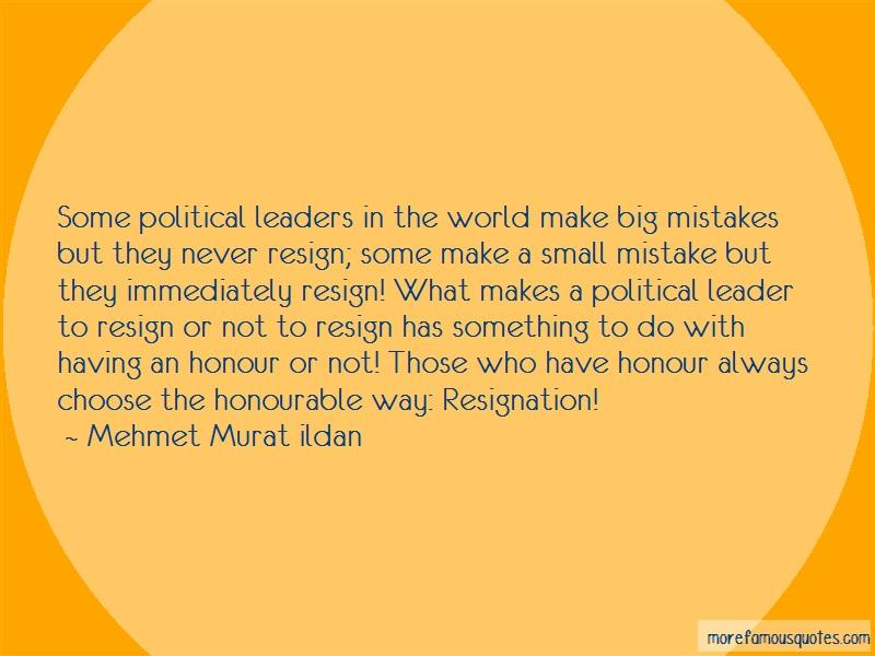 Mehmet Murat Ildan Quotes: Some political leaders in the world make