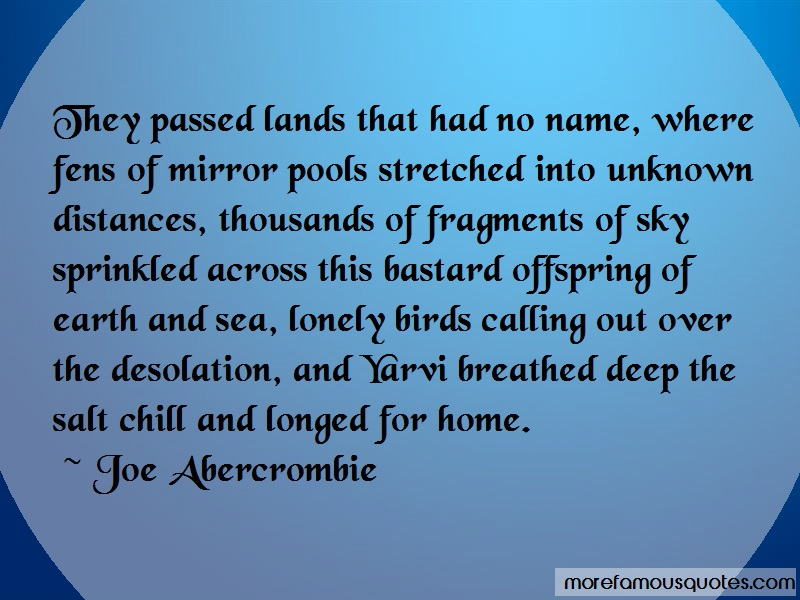 Joe Abercrombie Quotes: They Passed Lands That Had No Name Where